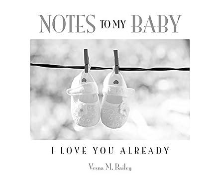 Notes To My Baby - I Love You Already