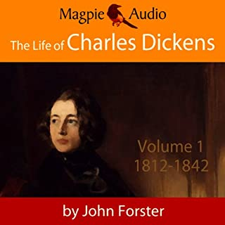 The Life of Charles Dickens: Volume One, 1812-42 audiobook cover art
