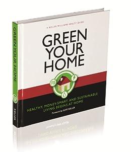 Green Your Home (Keller Williams Realty Guide Book 2) (English Edition) por [Keller Williams Realty Inc., Jay Papasan, Gary Keller]