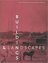 Buildings & Landscapes 22.1: Journal of the Vernacular Architecture Forum (Buildings and Landscapes)
