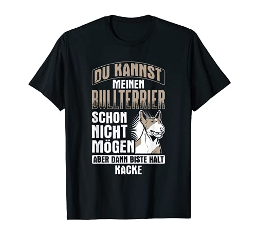 Kannst Bullterrier Nicht Mögen Hunde Bullterrier T-Shirt