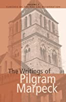 The Writings of Pilgram Marpeck (Classics of the Radical Reformation, 2)