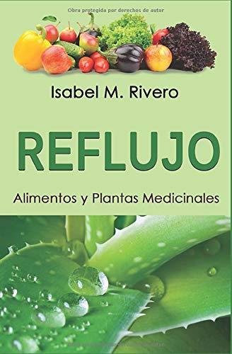 REFLUJO. Alimentos y Plantas Medicinales. (Spanish Edition)
