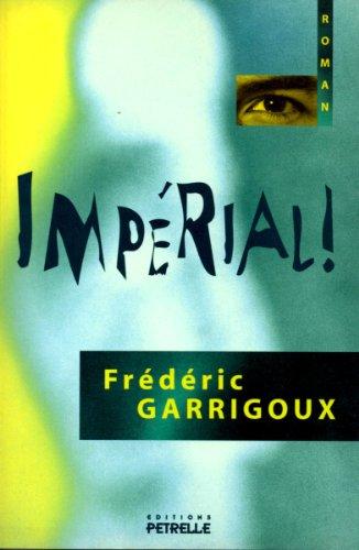 Impérial ! (Les Aventures de l'Impérial Curtis Hansen t. 1) (French Edition)