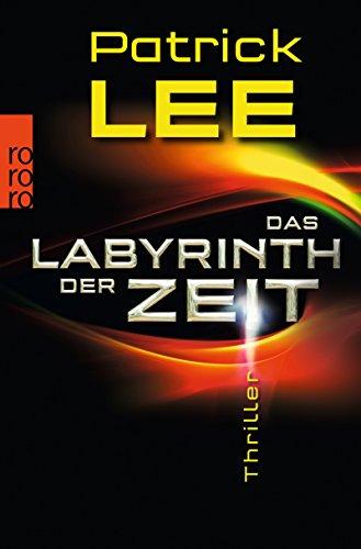 Das Labyrinth der Zeit (Die Zeitpforten-Thriller, Band 3)