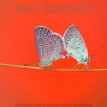 Shakuhachi Solo (Music for Restful Meditation)