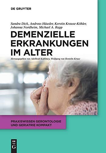 Demenzielle Erkrankungen im Alter (Praxiswissen Gerontologie und Geriatrie kompakt, 6, Band 7)