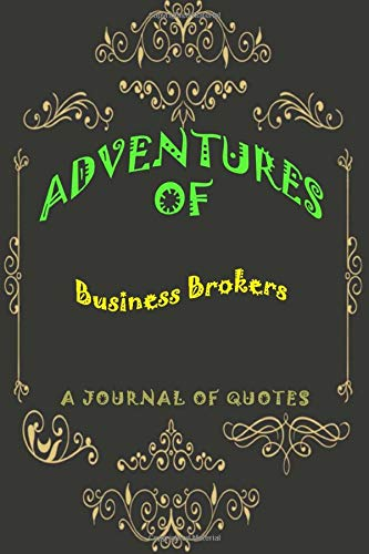 Adventures of Business Brokers: Adventures of Business Brokers: A Journal of Quotes: Prompted Quote Journal (6inx9in) Business Brokers Gift for Men or ... Brokers Gift, QUOTE BOOK FOR Business Broke