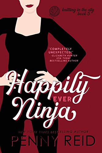 Happily Ever Ninja: A Married Romance (Knitting in the City) (Volume 5)