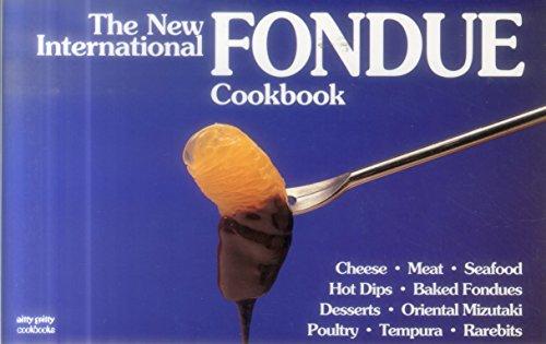 The New International Fondue Cookbook (Nitty Gritty Cookbooks)