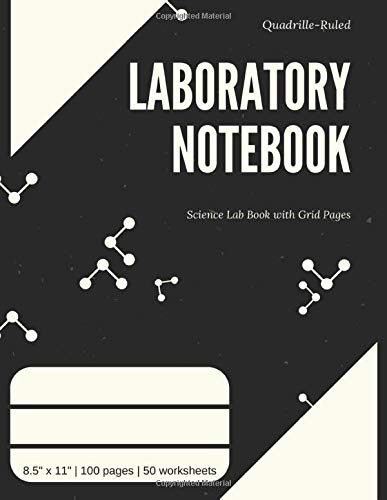 Laboratory Notebook: Quadrille-Ruled Science Lab Book with Grid Pages: Numbered Pages and Table of Contents for Chemistry, Physics, Biology - Black | ... Size | 100 pages (50 sheets) | Quad Lined