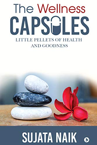 The Wellness Capsules : Little pellets of health and goodness (English Edition)