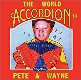 The World Accordion to Pete and Wayne by N/A (2000-02-01)