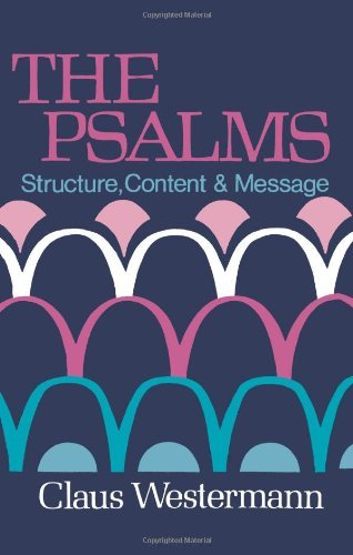 The Psalms: Structure, Content, and Message (English Edition)
