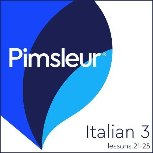 『Pimsleur Italian Level 3 Lessons 21-25』のカバーアート