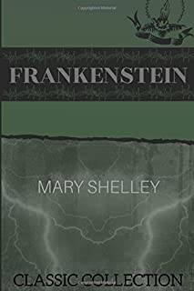 Frankenstein: with Illustrations (Classic Collection)
