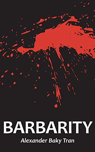 Barbarity: Passionate and Fanatical Collection of Vigorous Poetry