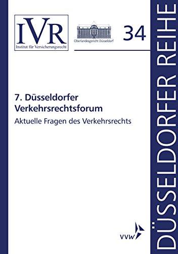 7. Düsseldorfer Verkehrsrechtsforum: Aktuelle Fragen des Verkehrsrechts (Düsseldorfer Reihe)