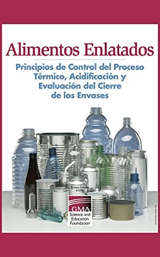 Alimentos Enlatados: Principios de Control del Proceso Térmico, Acidificación y Evaluación del Cierre de los Envases (English Edition)