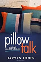 Pillow Talk: 21 Intimate Moments with God