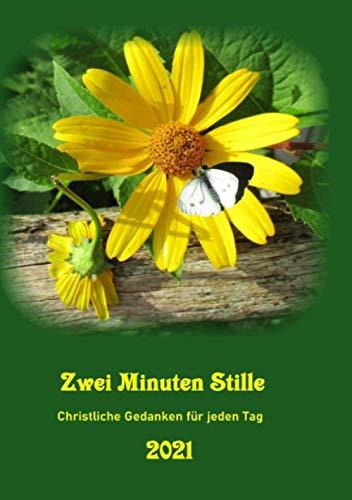 Zwei Minuten Stille: Christliche Gedanke für jeden Tag (Christliches Jahrbuch)