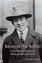 Beyond the Bomb: Werner Heisenberg and Jewish Science