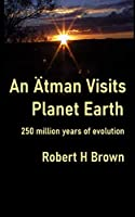 An Aetman Visits Planet Earth: 250 million years of evolution