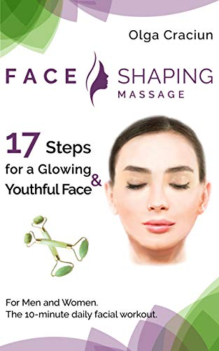 Face Shaping Massage: The 10-minute daily facial workout (English Edition)