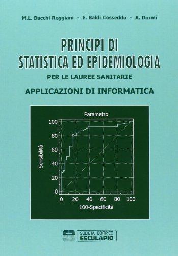 Principi di statistica ed epidemiologia per le lauree sanitarie. Applicazioni di informatica