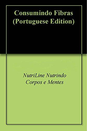 Consumindo Fibras (Portuguese Edition)