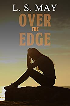 Over The Edge by [L S May]