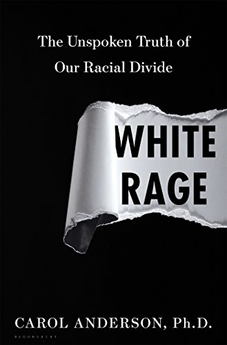 Price comparison product image White Rage: The Unspoken Truth of Our Racial Divide