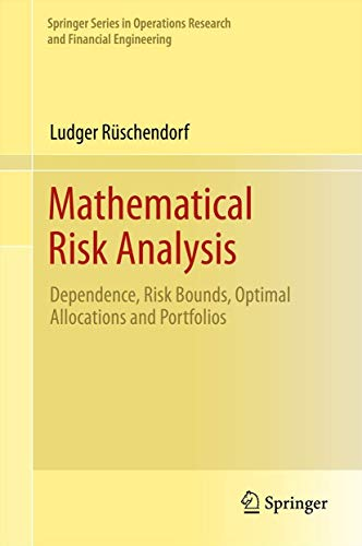Mathematical Risk Analysis: Dependence, Risk Bounds, Optimal Allocations and Portfolios (Springer Series in Operations Research and Financial Engineering)
