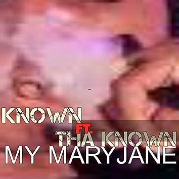 My Maryjane (feat. Tha Known)