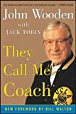 They Call Me Coach - John Wooden