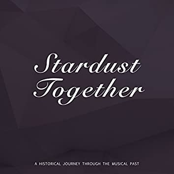 Stardust Together