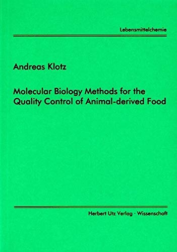 Molecular Biology Methods for the Quality Control of Animal-derived Food (Lebensmittelchemie)