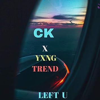 Left U (feat. Yxng Trend)