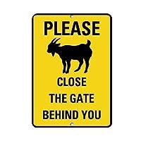 165グレートティンサインあなたの後ろのゲートを閉じてくださいヤギのシンボルアクティビティサインアルミニウムメタルサイン壁の装飾12x8インチ