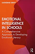 Emotional Intelligence in Schools: A Comprehensive Approach to Developing Emotional Literacy (English Edition)