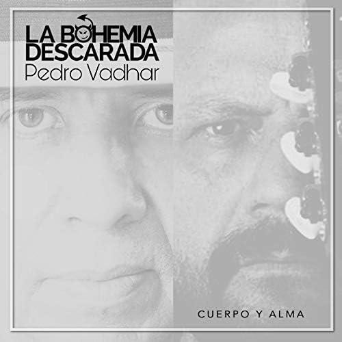 La Bohemia Descarada & Pedro Vadhar