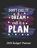 Cash Budget Planner 2020 | Don't CALL IT a DREAM call it a PLAN: Budgeting Planner Weekly & Monthly | Easy Budget Planner Organizer & Debt Budget Planner | Basic Budget Planner