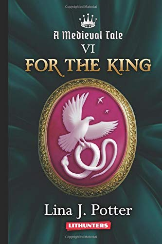 For the King: A Strong Woman in the Middle Ages (A Medieval Tale)