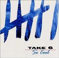 So Cool by Take Six