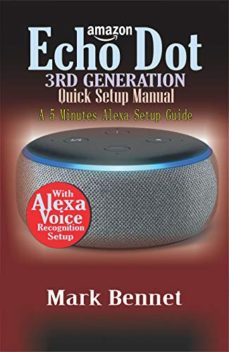AMAZON ECHO DOT 3rd Generation  Quick Setup Manual: A 5 Minutes Alexa Setup Guide (English Edition)