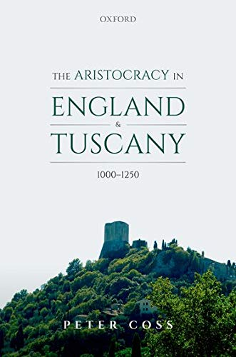 The Aristocracy in England and Tuscany, 1000 - 1250