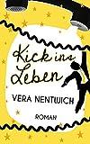 Kick ins Leben: Das Schicksal will auch mal Spaß haben. (Rausgekickt: Das Schicksal will auch mal Spaß haben.)