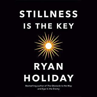 Stillness Is the Key                   By:                                                                                                                                 Ryan Holiday                           Length: 10 hrs     Not rated yet     Overall 0.0