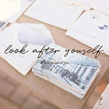 look after yourself.