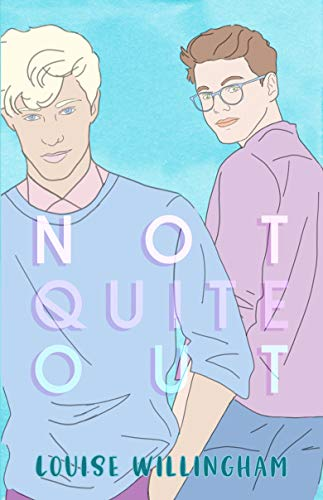 Not Quite Out by [Louise Willingham]